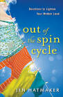 Out of the Spin Cycle: Devotions to Lighten Your Mother Load by Jen Hatmaker (Paperback, 2010)