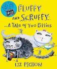 Fluffy and Scruffy by Liz Pichon (Paperback, 2014)