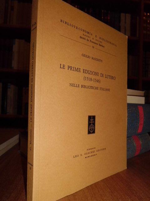 Le prime edizioni di Lutero (1518-1446) nelle Biblioteche Italiane - Mazzetti