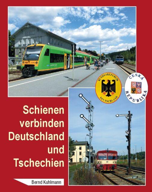 Schienen verbinden Deutschland und Tschechien Zugverbindungen Strecken Buch