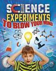 Science Experiments to Blow Your Mind by Thomas Canavan (Paperback / softback, 2016)