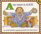A My Name is Alice by Jane Bayer (Paperback, 1992)