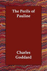 The Perils of Pauline by Charles Goddard (Paperback / softback, 2006)