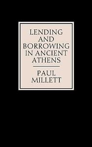 Lending and Borrowing in Ancient Athens Hardcover Paul Millett