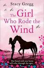 The Girl Who Rode the Wind by Stacy Gregg (Paperback, 2016)