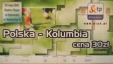 TICKET 30.5.2006 Polska Polen - Kolumbien