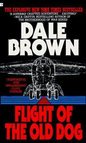 Patrick Mclanahan Ser.: Flight of the Old Dog by Dale Brown (1988, Mass Market,…