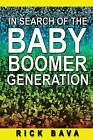 In Search of the Baby Boomer Generation by Rick Bava (Paperback / softback, 2015)