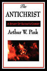The Antichrist by Arthur W Pink (Paperback / softback, 2009)