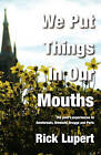 We Put Things in Our Mouths: The Poet's Experiences in Amsterdam, Brussels, Brugge and Paris by Rick Lupert (Paperback / softback, 2009)