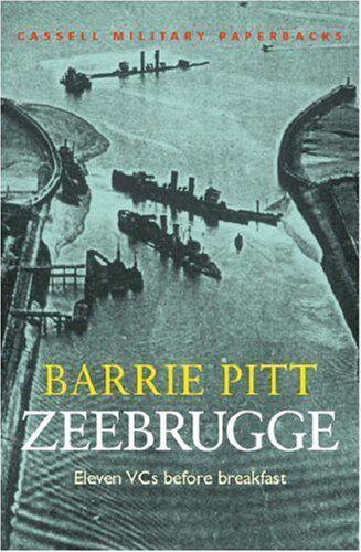 1 of 1 - Zeebrugge: Eleven VCs Before Breakfast (Cassell Military Paperbacks) by Pitt, ,
