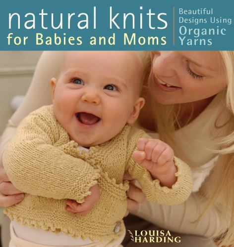 Natural Knits for Babies and Moms: Beautiful Designs Using O