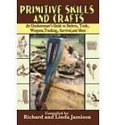 Primitive Skills and Crafts: An Outdoorsman's Guide to Shelters, Tools, Weapons, Tracking, Survival, and More by Skyhorse Publishing (Paperback, 2007)