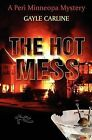 The Hot Mess: A Peri Minneopa Mystery by Gayle Carline (Paperback / softback, 2012)