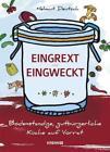 Einrext/Eingweckt von Helmut Deutsch (2014, Gebundene Ausgabe)