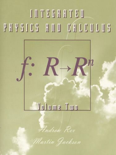 Integrated Physics and Calculus by Andrew F. Rex; Martin Jackson