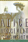 Princess Alice: The Life and Times of Alice Roosevelt Longworth by Carol Felsenthal (Paperback / softback, 2003)