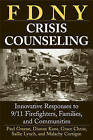 FDNY Crisis Counseling: Innovative Responses to 9/11 Firefighters, Families, and Communities by Sallie Lynch, Paul Greene, Dianne Kane, Malachy P. Corrigan, Grace H. Christ (Paperback, 2006)