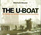The U-Boat : The Evolution and Technical History of German Submarines by Eberhard Rossler (2002, Hardcover)