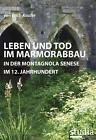 Leben und Tod im Marmorabbau von Erich Kaufer (2011, Taschenbuch)