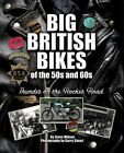 Big British Bikes of the 50s and 60s: Thunder on the Rocker Road by Steve Wilson (Hardback, 2015)