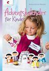 Adventskalender für Kinder von Andrea Küssner-Neubert (2013, Geheftet)