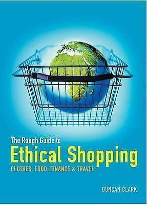 """""""AS NEW"""" Clark, Duncan, The Rough Guide to Ethical Shopping Book"""