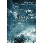 Playing with Dragons: Living with Suffering and God by Andrew R Angel (Paperback / softback, 2014)
