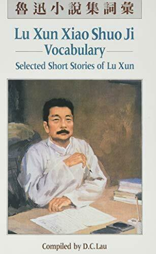 Lu Xun Xiao Shuo Ji  Vocabulary  Selected Short Stories of Lu Xun  C