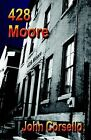 428 Moore by John Corsello (Paperback, 2004)