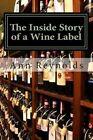 The Inside Story of a Wine Label by Associate Professor Ann Reynolds (Paperback / softback, 2012)