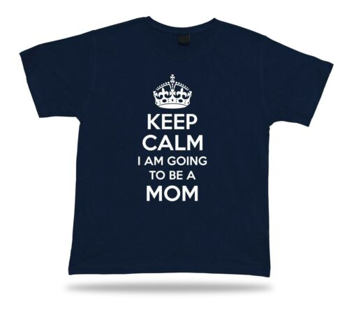 KEEP CALM I am going to be a Mom Awesome T shirt Gift Idea birhday present Tee