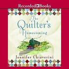 The Quilter's Homecoming by Jennifer Chiaverini (CD-Audio, 2007)