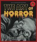 The Art of Horror von Stephen Jones (2015, Gebundene Ausgabe)