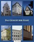 Das Gesicht der Stadt von Christine Haberlik (2010, Gebundene Ausgabe)