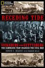 Receding Tide: Vicksburg and Gettysburg: The Battles That Changed the Civil War by Edwin Cole Bearss (Hardback, 2010)