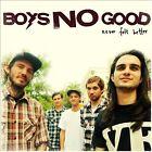 Never Felt Better by Boys No Good (CD, Jul-2011, Indianola)