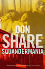 Squandermania by Don Share (Paperback, 2007)