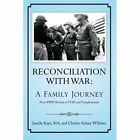 Reconciliation with War: A Family Journey by Charles Sidney Willsher, Ma Janelle Kaye, Janelle Kaye (Paperback, 2013)