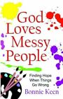 God Loves Messy People 9780977623709 by Bonnie Keen Paperback