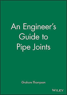 An Engineer's Guide to Pipe Joints by Thompson, Graham