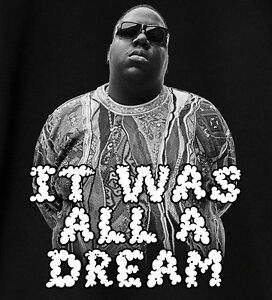 Image Is Loading BIGGIE SMALLS Sweatshirt It Was All A Dream