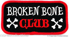 BROKEN BONE CLUB - EMBROIDERED IRON-ON BIKER PATCH new MOTORCYCLE CRASH NAMETAG