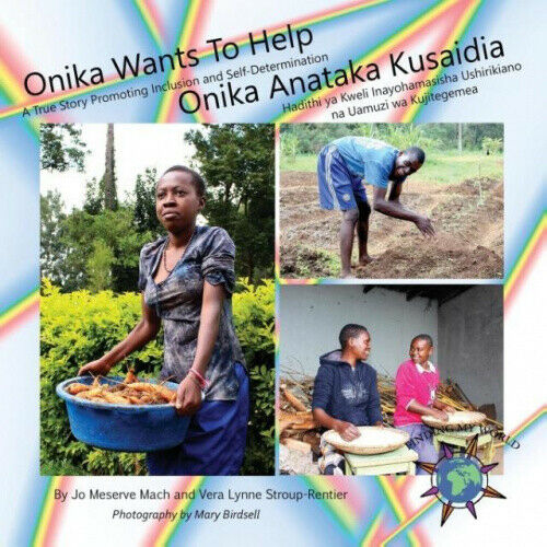 Onika Wants to Help/ Onika Anataka Kusaidia: A True Story Promoting Inclusion