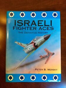 Israeli-Fighter-Aces-The-Definitive-History-by-Peter-B-Mersky-1997-Hardcover