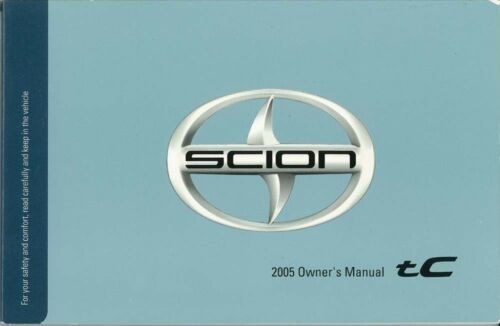 2005 Scion TC Owner Manual User Guide Reference Operator Book Fuses Fluids