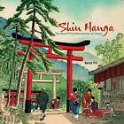 Shin Hanga: The New Print Movement of Japan A136 by Barry Till (Hardback, 2007)