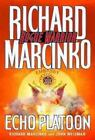 Rogue Warrior: Echo Platoon by John Weisman and Richard Marcinko (2000, Hardcover)