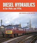 Diesel-Hydraulics in the 1960s and 1970s by John Jennison, Tony Sheffield (Hardback, 2014)