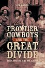 Frontier Cowboys & the Great Divide: Early Ranching in BC & Alberta by Ken Mather (Paperback, 2013)